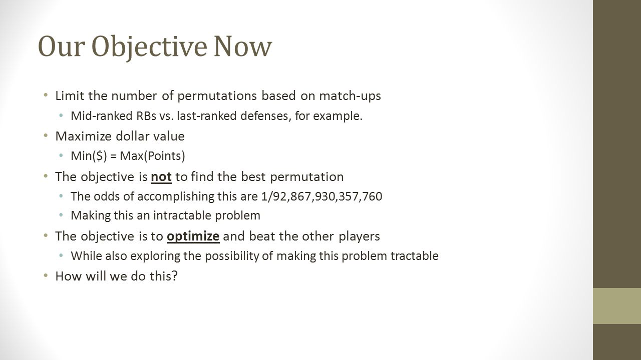 Our Objective Now Limit the number of permutations based on match-ups