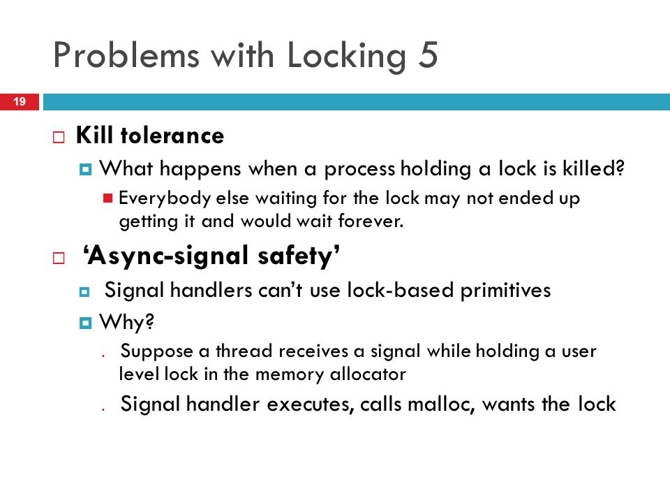 Problems with Locking 5 Kill tolerance 'Async-signal safety'