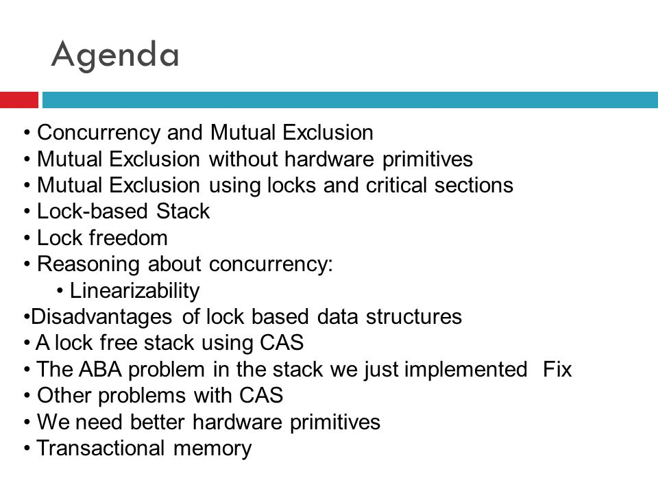 Agenda Concurrency and Mutual Exclusion