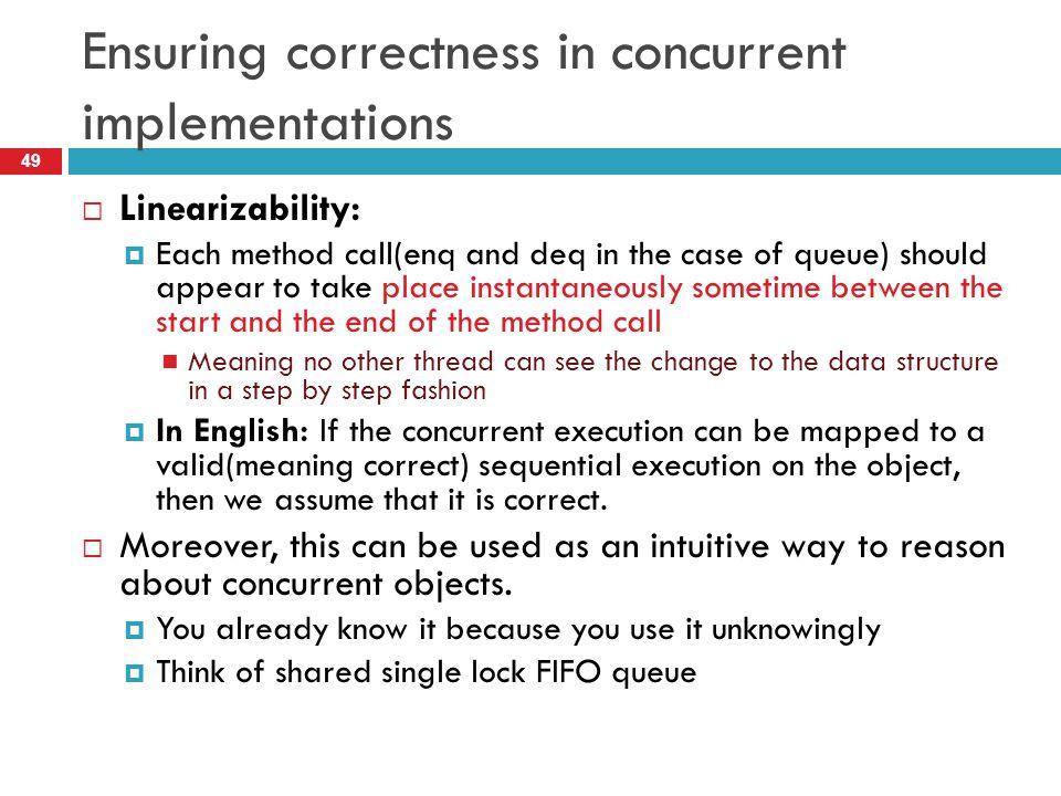 Ensuring correctness in concurrent implementations