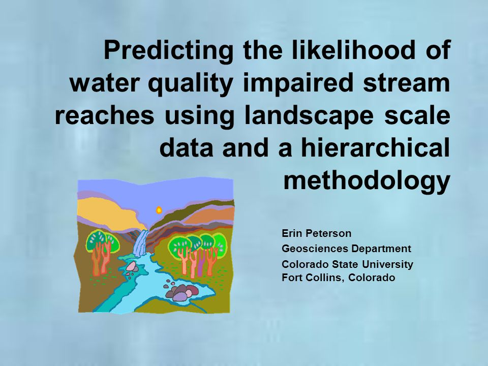 Predicting the likelihood of water quality impaired stream reaches using landscape scale data and a hierarchical methodology