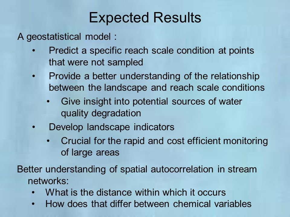 Expected Results A geostatistical model :