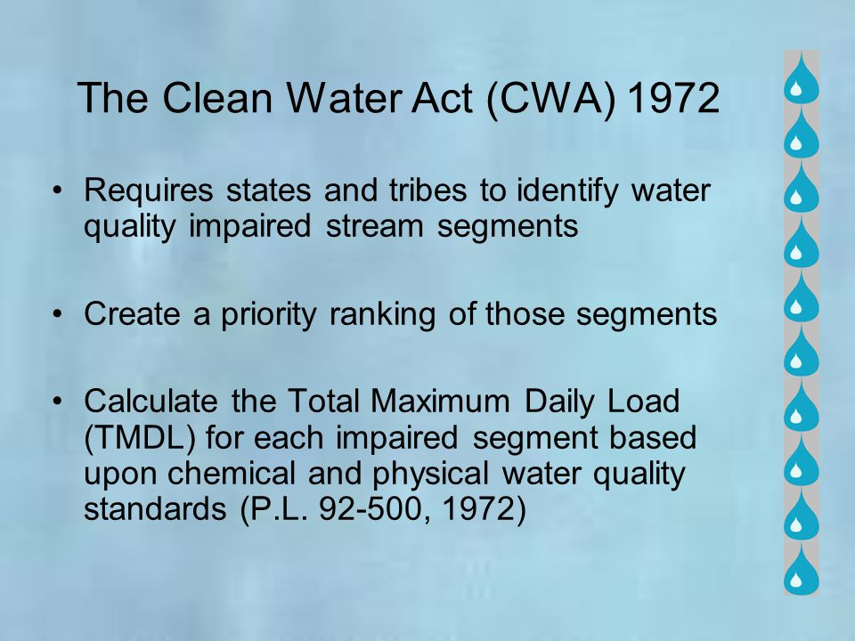 The Clean Water Act (CWA) 1972