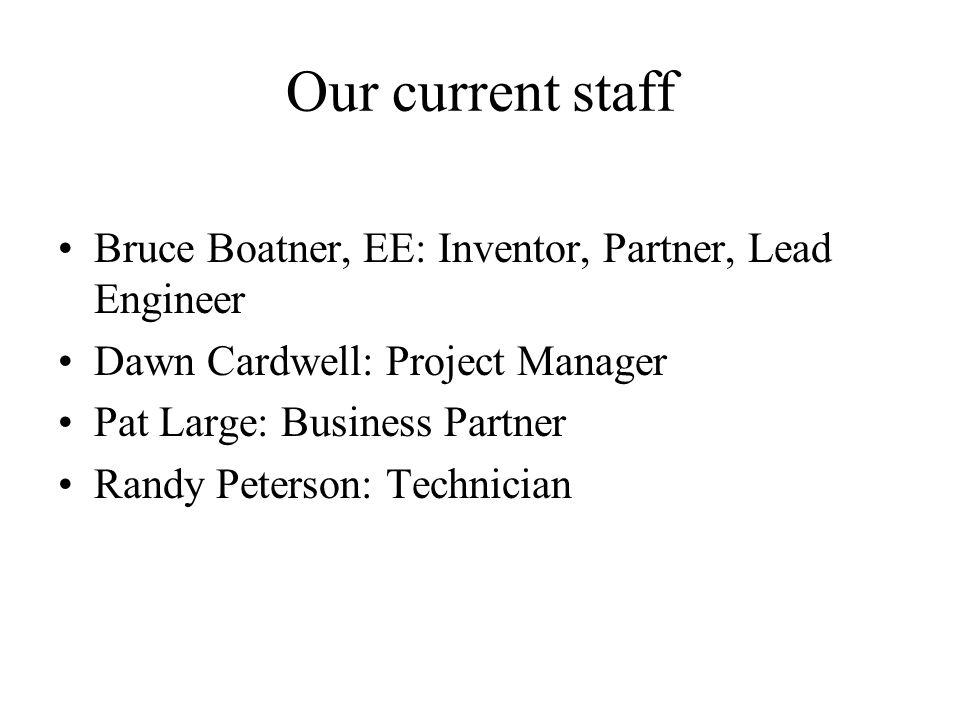 Our current staff Bruce Boatner, EE: Inventor, Partner, Lead Engineer