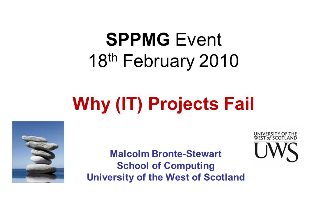 SPPMG Event 18th February 2010 Why (IT) Projects Fail