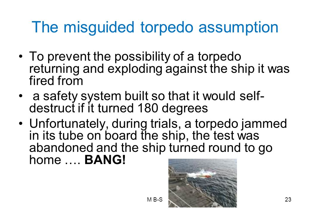 The misguided torpedo assumption