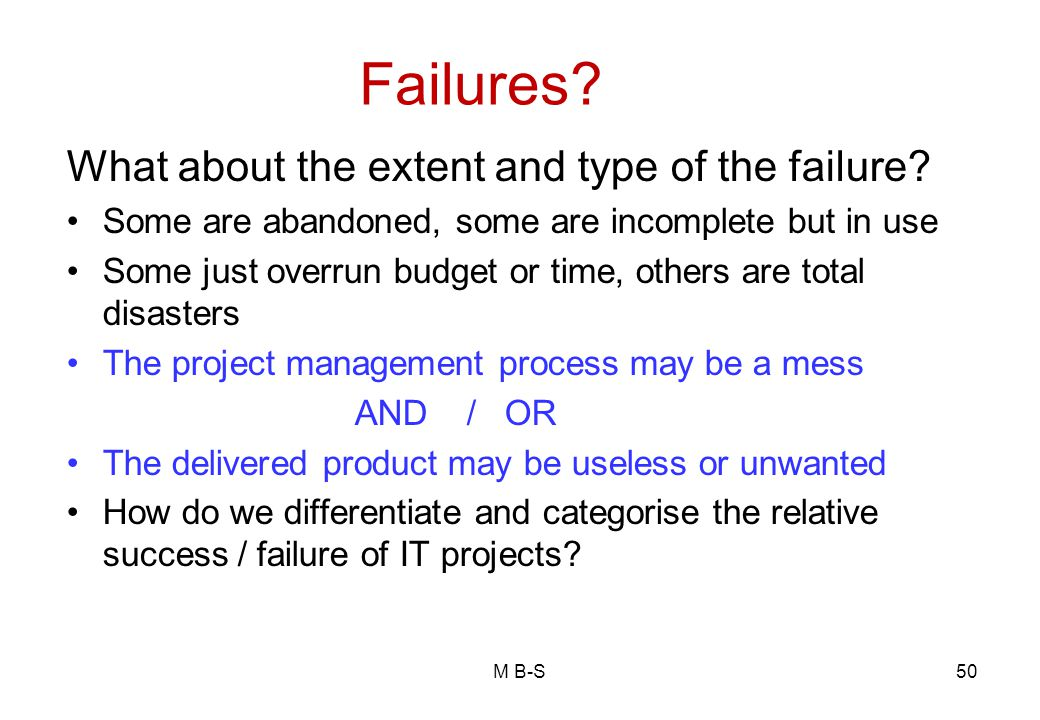 Failures What about the extent and type of the failure