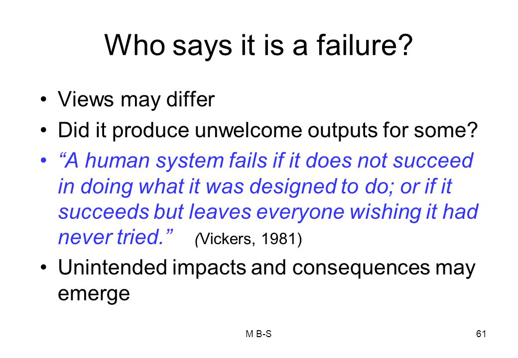 Who says it is a failure Views may differ