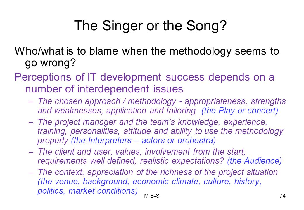 The Singer or the Song Who/what is to blame when the methodology seems to go wrong