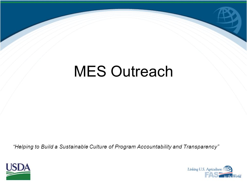MES Outreach Helping to Build a Sustainable Culture of Program Accountability and Transparency