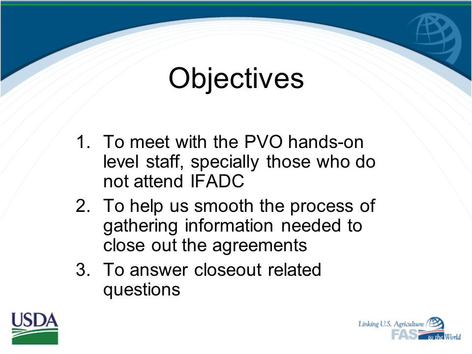 Objectives To meet with the PVO hands-on level staff, specially those who do not attend IFADC.