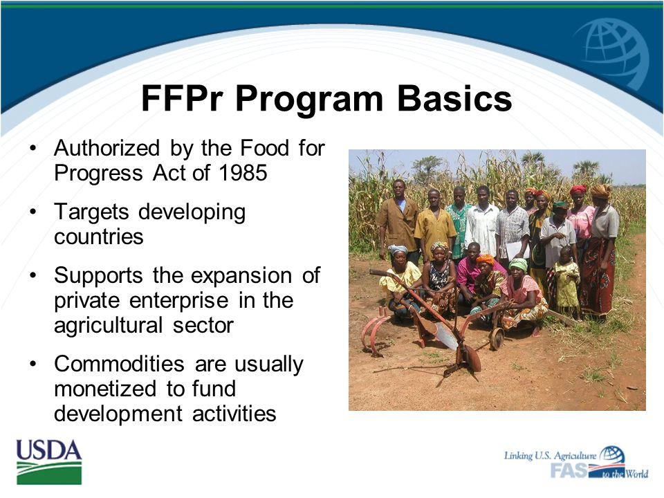 FFPr Program Basics Authorized by the Food for Progress Act of 1985