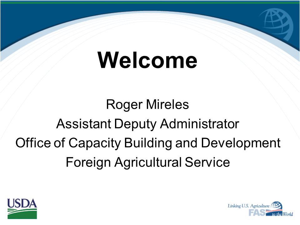 Welcome Roger Mireles Assistant Deputy Administrator
