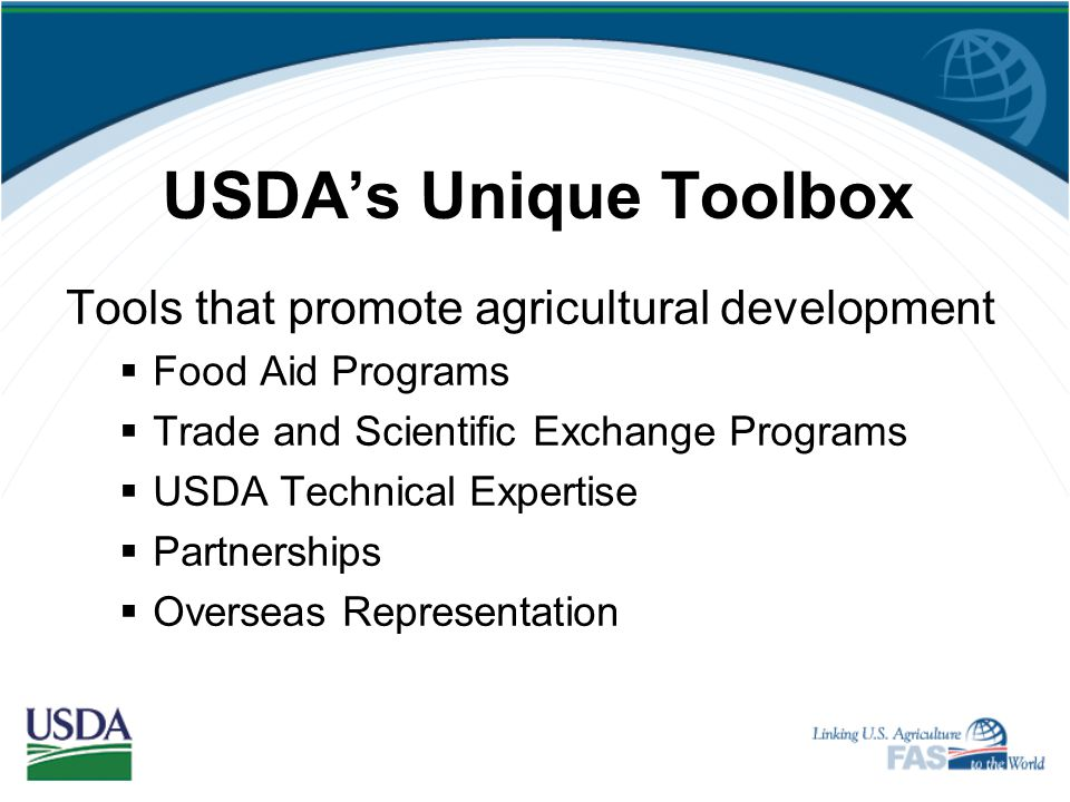 USDA's Unique Toolbox Tools that promote agricultural development