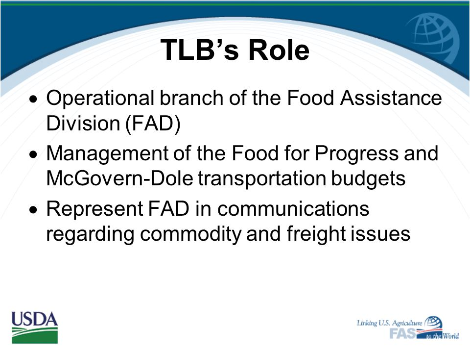 TLB's Role Operational branch of the Food Assistance Division (FAD)
