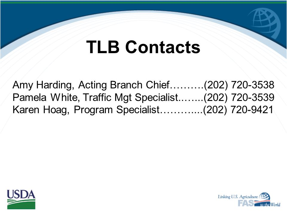 TLB Contacts Amy Harding, Acting Branch Chief……….(202) 720-3538