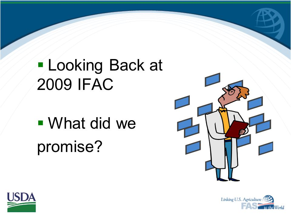 Looking Back at 2009 IFAC What did we promise