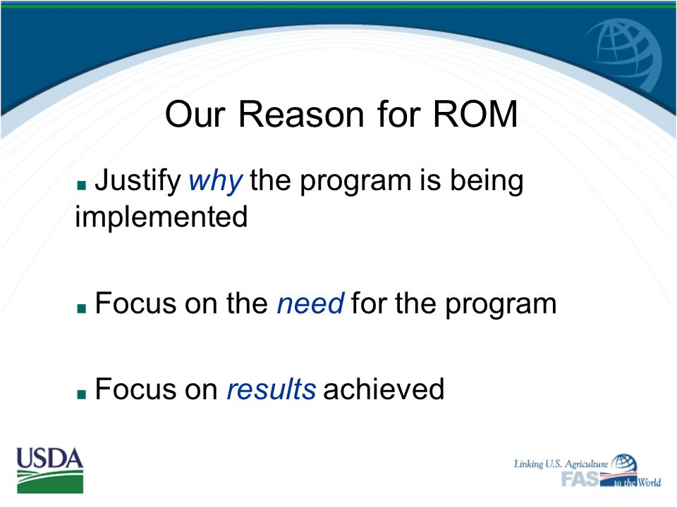 Our Reason for ROM Justify why the program is being implemented