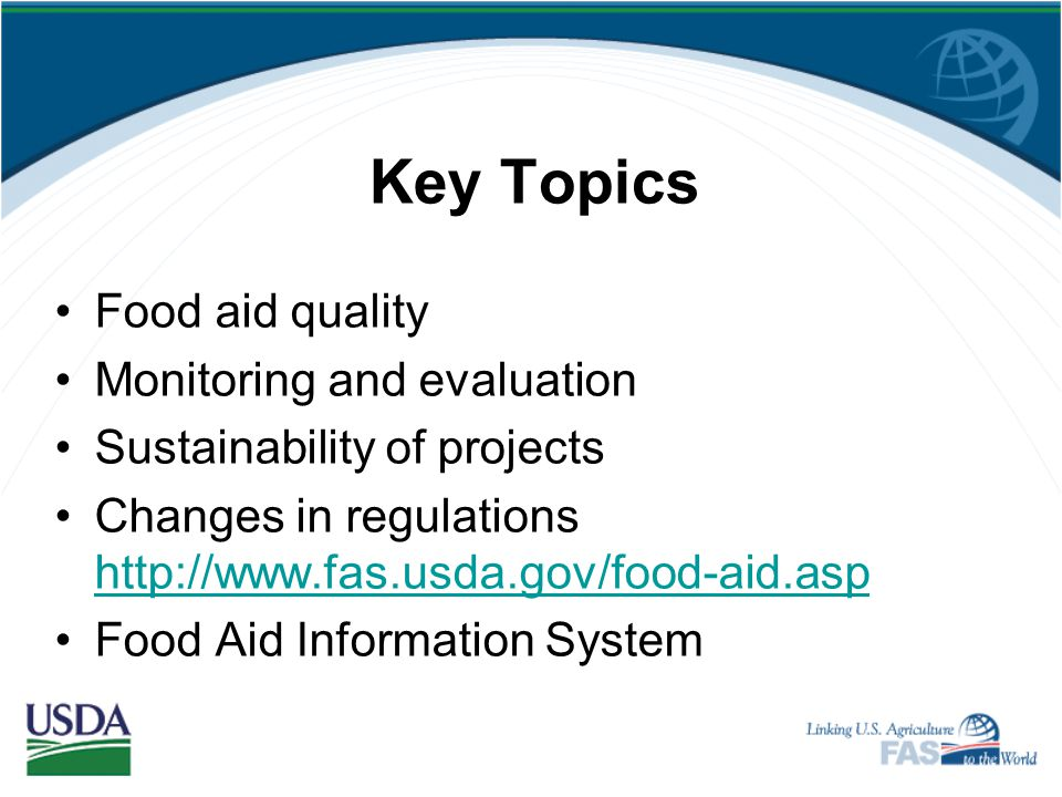 Key Topics Food aid quality Monitoring and evaluation