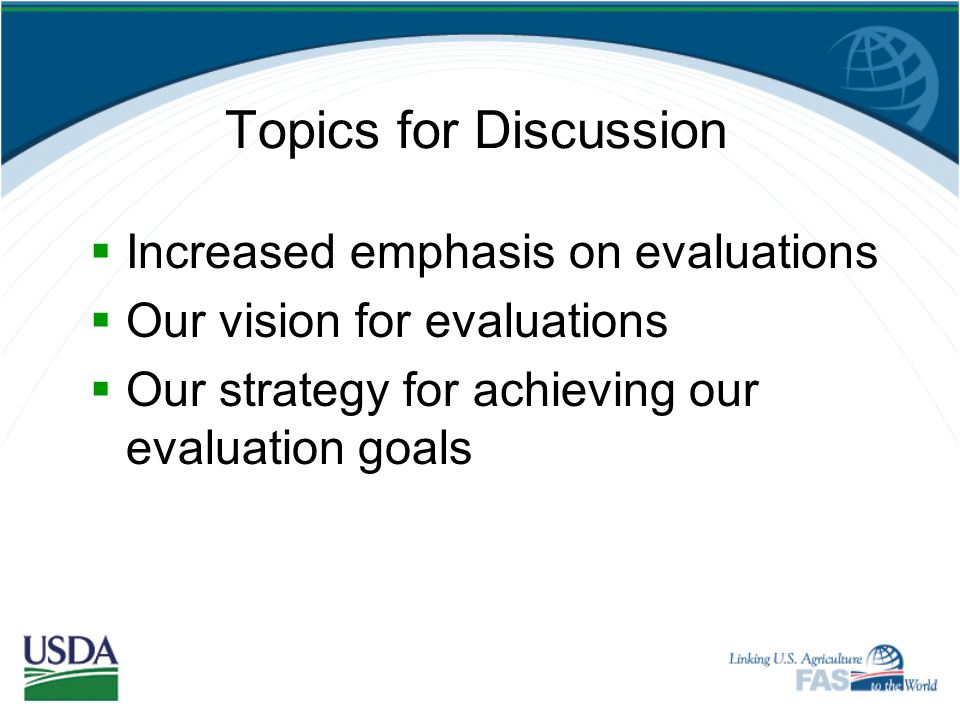 Topics for Discussion Increased emphasis on evaluations