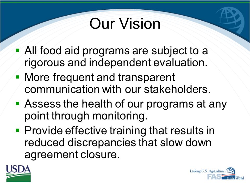 Our Vision All food aid programs are subject to a rigorous and independent evaluation.