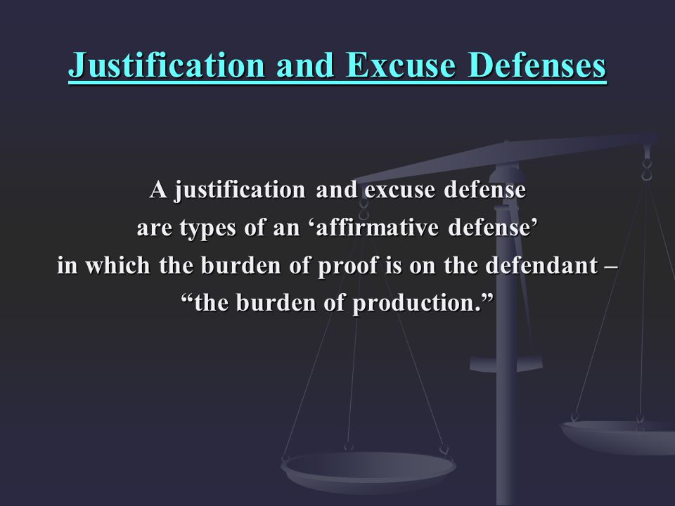 Justification and Excuse Defenses