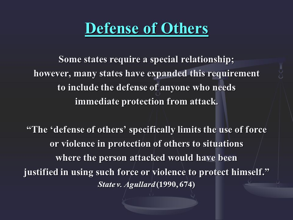 Defense of Others Some states require a special relationship;