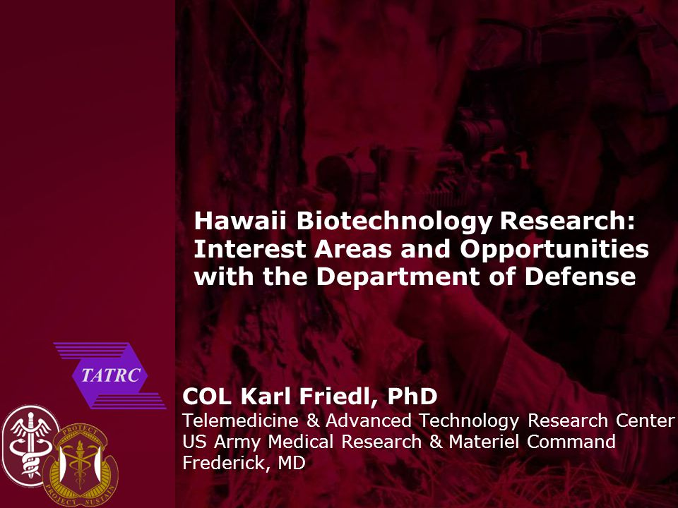 Hawaii Biotechnology Research: Interest Areas and Opportunities with the Department of Defense