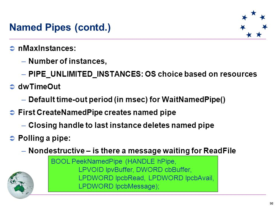 Named Pipes (contd.) nMaxInstances: Number of instances,