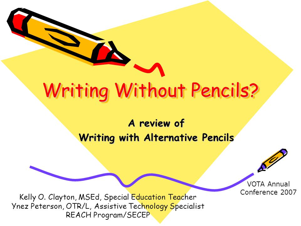Writing Without Pencils