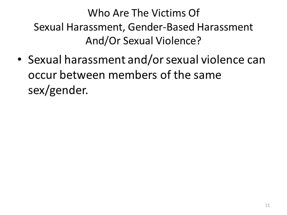 Who Are The Victims Of Sexual Harassment, Gender-Based Harassment And/Or Sexual Violence