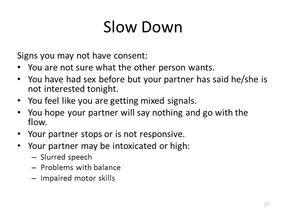 Slow Down Signs you may not have consent: