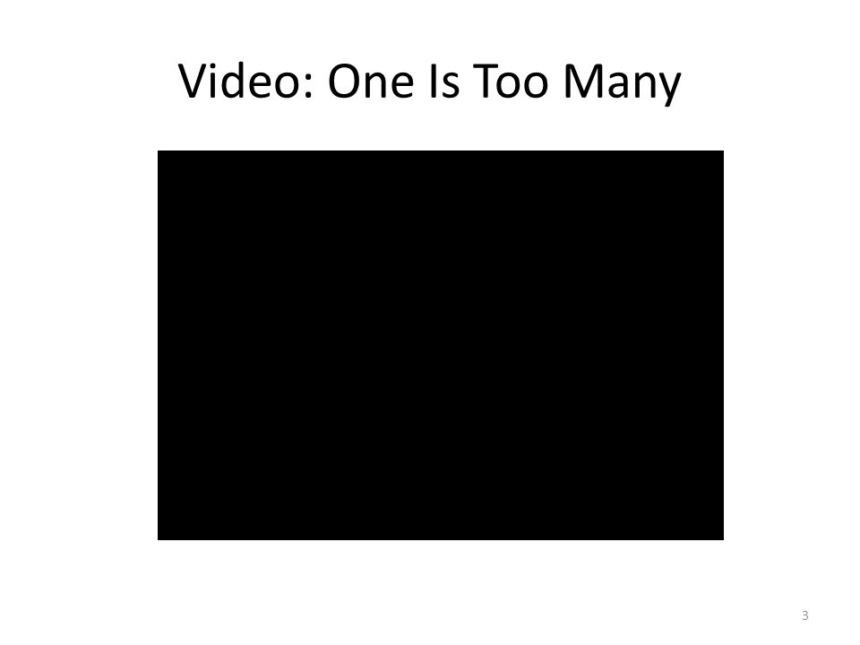 Video: One Is Too Many