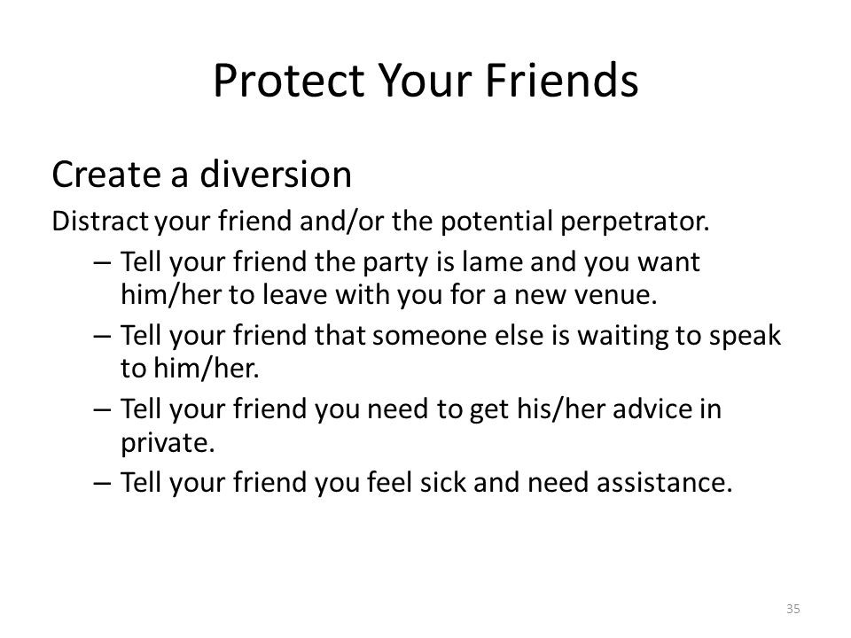 Protect Your Friends Create a diversion