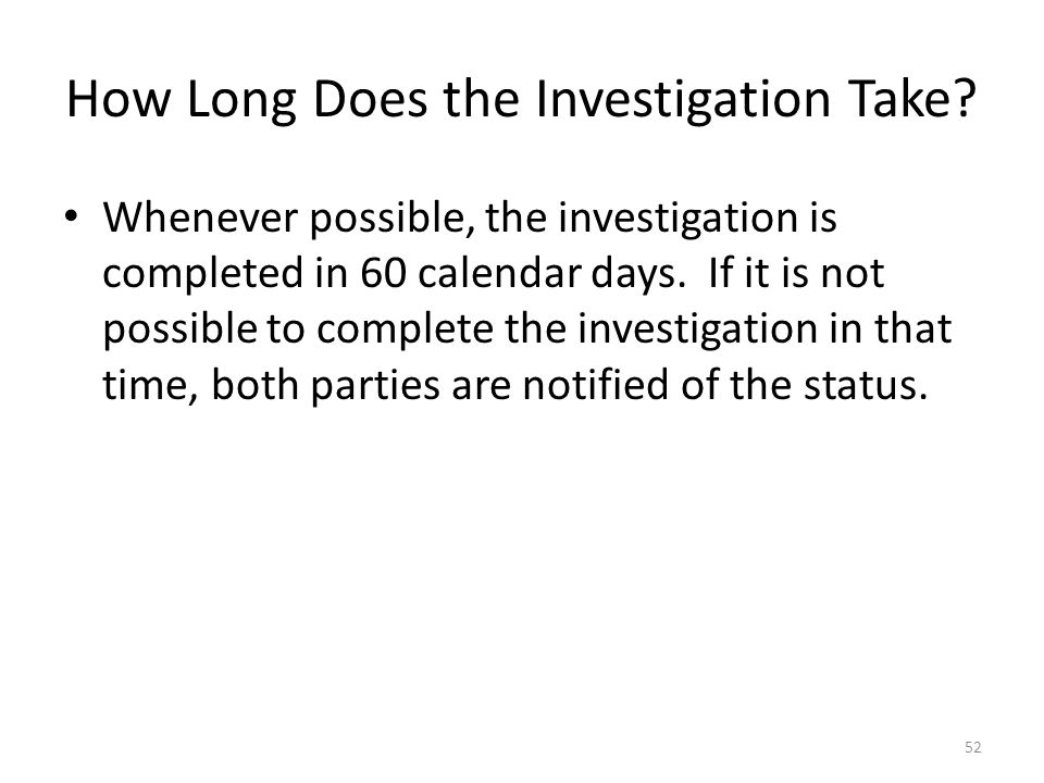 How Long Does the Investigation Take