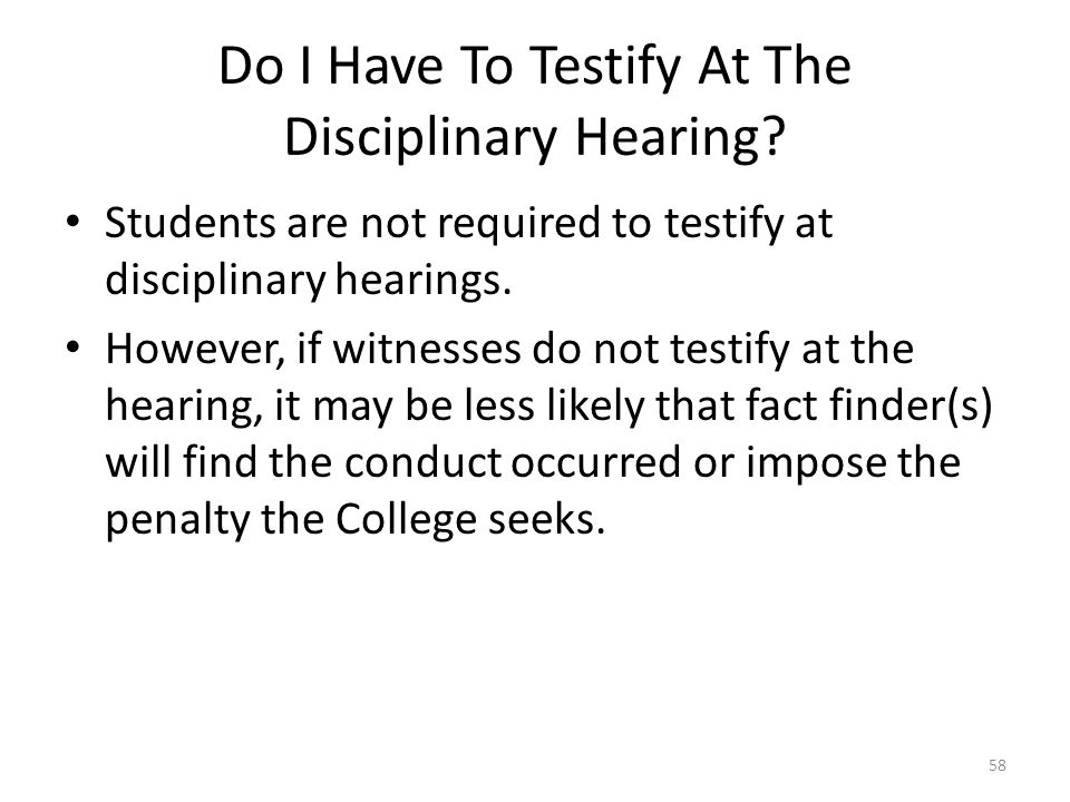 Do I Have To Testify At The Disciplinary Hearing