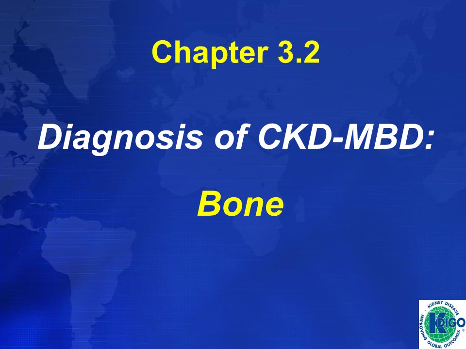 Chapter 3.2 Diagnosis of CKD-MBD: Bone