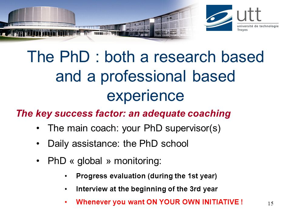 The PhD : both a research based and a professional based experience