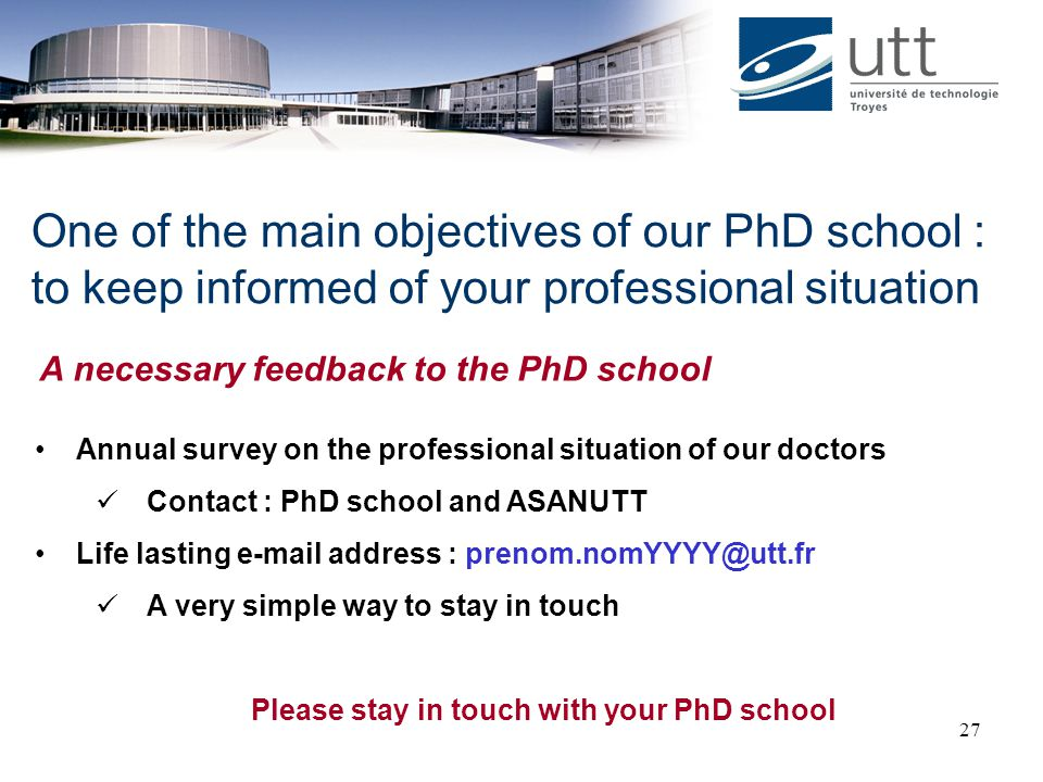 One of the main objectives of our PhD school :