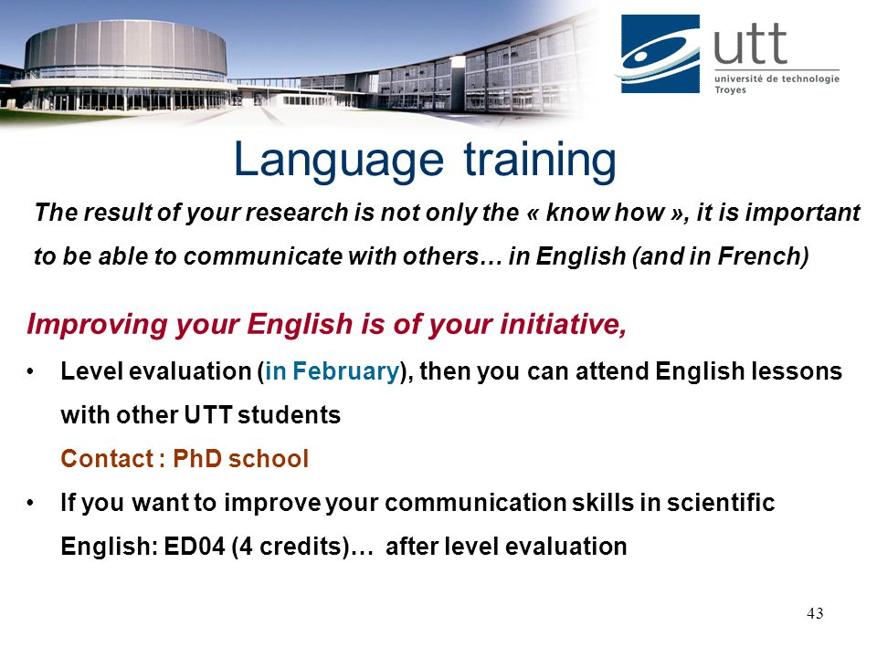 Language training Improving your English is of your initiative,