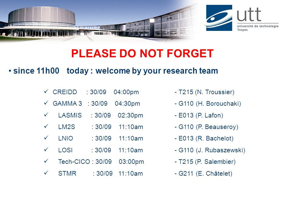 PLEASE DO NOT FORGET since 11h00 today : welcome by your research team