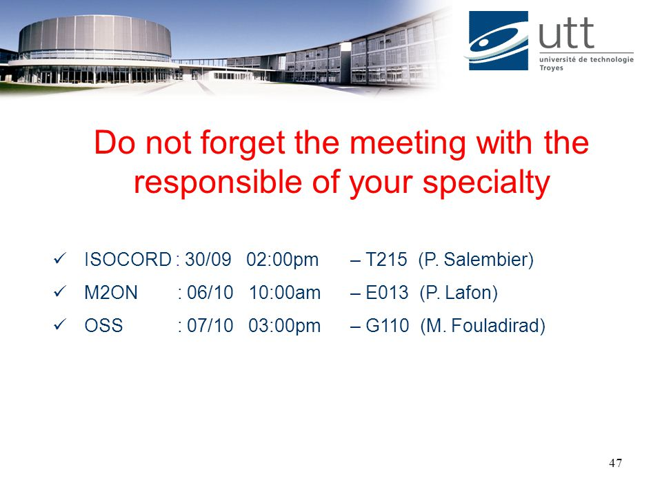 Do not forget the meeting with the responsible of your specialty