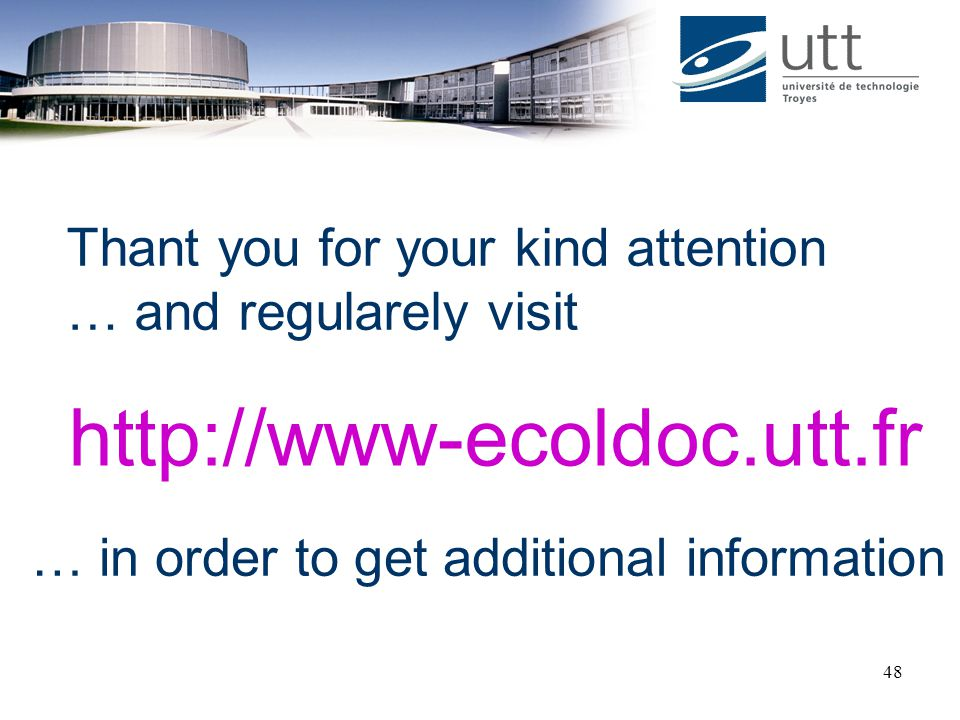 http://www-ecoldoc.utt.fr Thant you for your kind attention