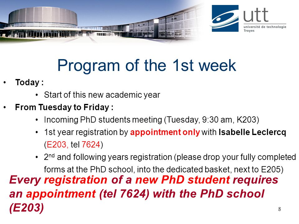 Program of the 1st week Today : Start of this new academic year. From Tuesday to Friday : Incoming PhD students meeting (Tuesday, 9:30 am, K203)