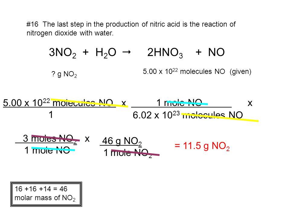 1 mole NO x 3NO2 + H2O  2HNO3 + NO 5.00 x 1022 molecules NO x
