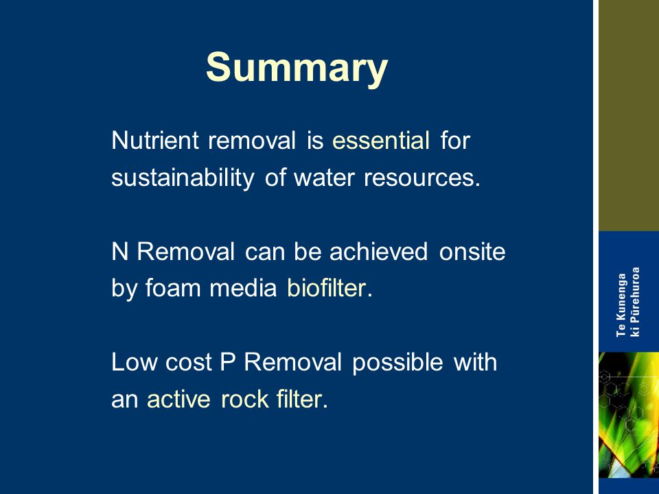 Summary Nutrient removal is essential for