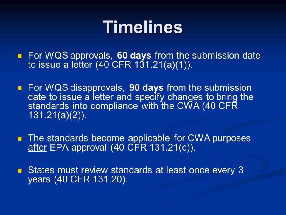 Timelines For WQS approvals, 60 days from the submission date to issue a letter (40 CFR 131.21(a)(1)).