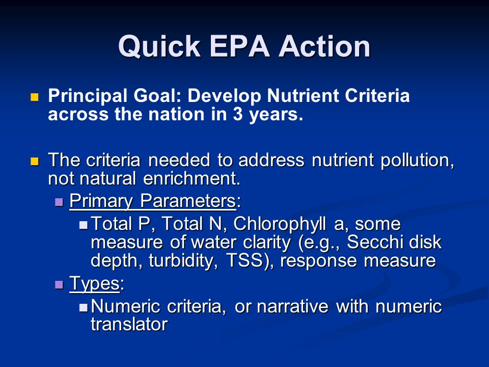 Quick EPA Action Principal Goal: Develop Nutrient Criteria across the nation in 3 years.