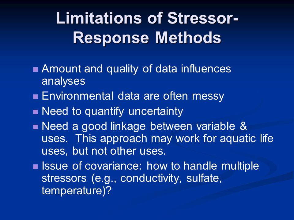 Limitations of Stressor-Response Methods
