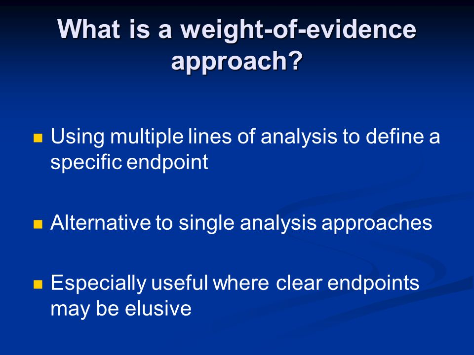 What is a weight-of-evidence approach